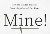 "Book cover for ""Mine! How the Hidden Rules of Ownership Control Our Lives"