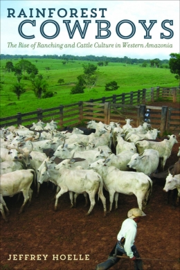 "The Brazil Section of the Latin American Studies Association (LASA) has awarded UC Santa Barbara anthropologist Jeffrey Hoelle top honors for his book ""Rainforest Cowboys: The Rise of Ranching and Cattle Culture in Western Amazonia"" (University of Texas P"