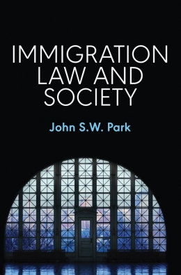 Immigration Law and Society, John S.W. Park