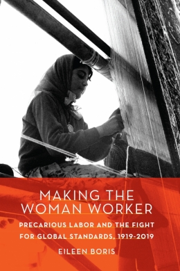 In a new book, scholar Eileen Boris traces how labor standards for women in the workplace have evolved over the past century