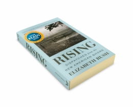 """Rising: Dispatches from the New American Shore"" by journalist Elizabeth Rush"