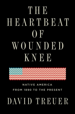 The Heartbeat of Wounded Knee, David Treuer