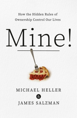 """Book cover for """"Mine! How the Hidden Rules of Ownership Control Our Lives"""