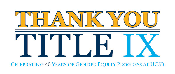 UCSB to Commemorate Passage of Title IX With a Two-Week ...