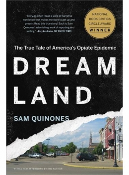 "Los Angeles-based freelance journalist Sam Quinones delves into the crisis in his book, ""Dreamland: The True Tale of America's Opiate Epidemic"""